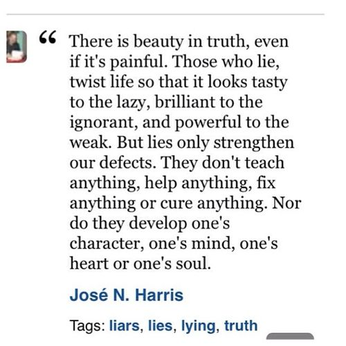 Yup. So true!! I hate when people lie to protect u or lie bc them being afraid of hurting u. Depending on what it is..it will only hurt in the long run. I much rather hear the Truth Nosugarcoating Lies Bs Hurtinthelongrun Sosickofhislies Photogrid @photogridorg