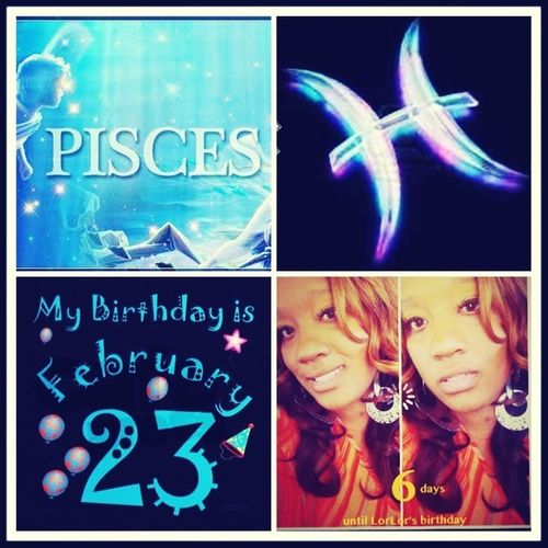 6 More Days T'll My Birthday !! #Feb23 #Teampisces