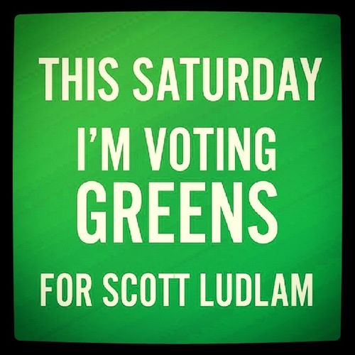 Yeah I am! Greens Vote1greens Votegreens