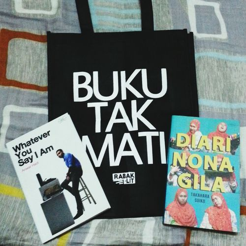 What Ever You Say I Am, I'm Ok Anuar Hadi Dairi Nona Gila Takahara Suiko Rabaklit Projekrabak Buku Tak Mati