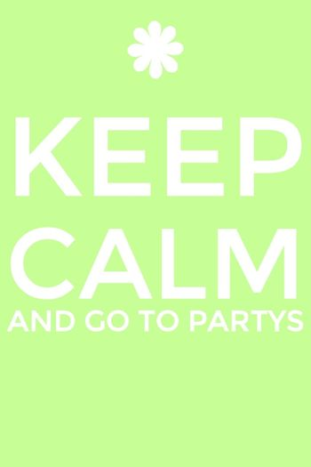 GO TO PARTYS