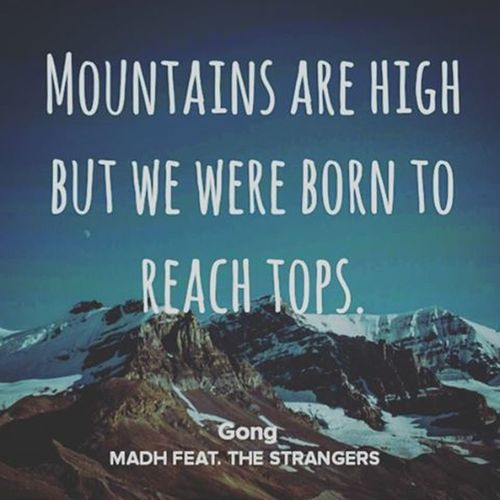 Mountains are high but we were born to reach tops 🗻🔝 |Madh| @thisismadh Lyrics Madh Top Mountain Tops Mountains Gong Mad Bemad