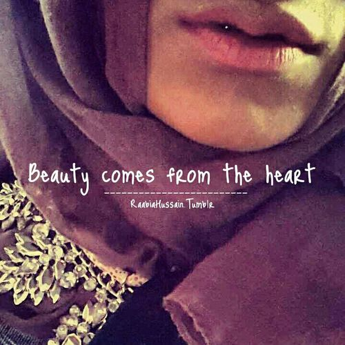 Beauty comes from Heart 💜 Raabiahussain Rabzproduction Heart Beauty Girls Quote Hijab