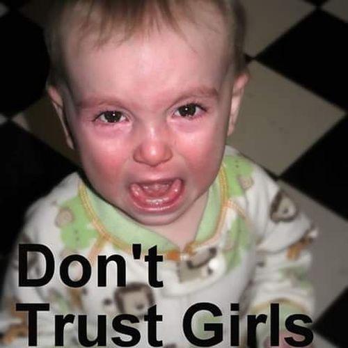 Dont Trust Girls Hehehehehehe!!  Awwwwwwwsum :) Dont Trust No Niggas Dont Trust No Female Dog Cuz They Will Bite U Back Dont Trust Women