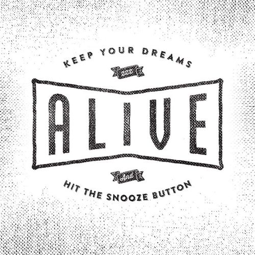 Keep your dreams alive...& hit the snooze button. Typography Typecally Typespire Lettering vintagetype vintagelogo typeporn typework