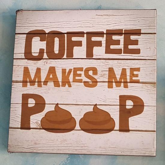 Coffee makes me