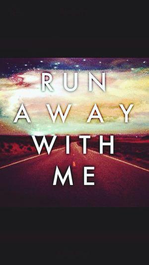 Run Away Withme