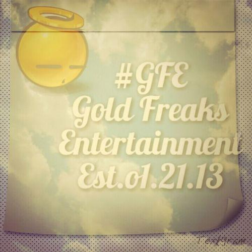 #GFE GoldFreaksEntertainment