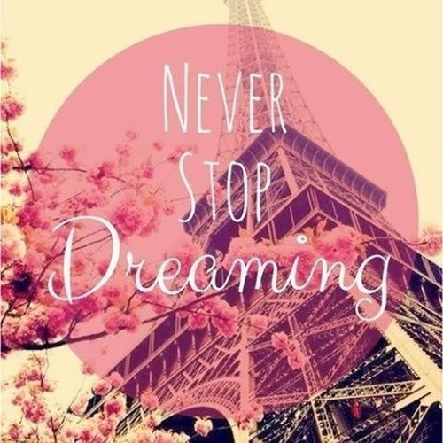 Never Stop Dreaming Love