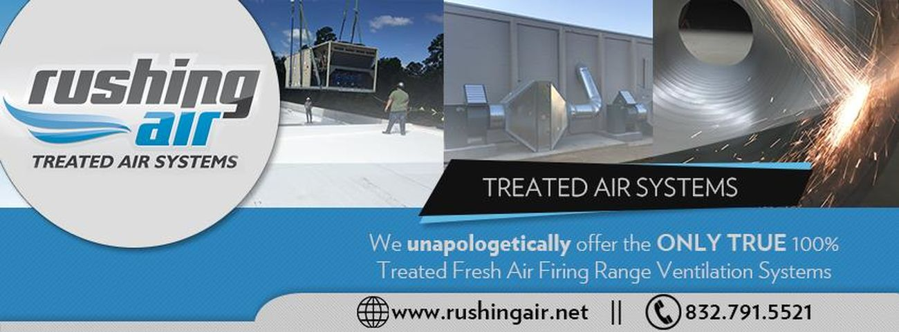Rushing Air Treated Air Systems 4405 Spring Cypress Road,Suite 202 Houston, TX 77056 (832) 791-5521 Indoor Shooting Range Ventilation Range HVAC Rushing Air Shooting Range Ventilation Small Arms Ventilation