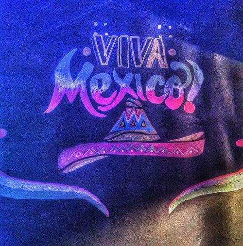 Viva Mexico Viva Mexico!!!! Viva Mexico<3