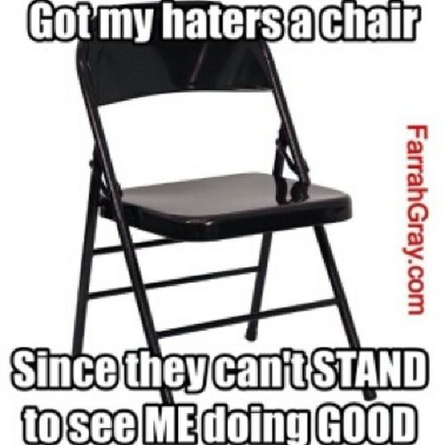 Hi hater lol since you can't stand to see ME doing GOOD Hereyougo Takeseveralseats