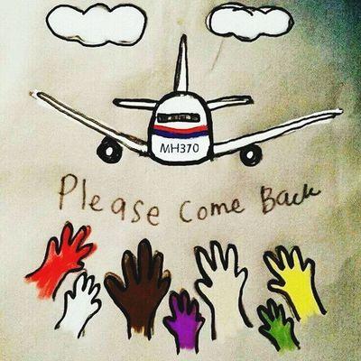 Pray4mh370 Please Come Back ..