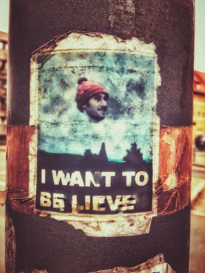 I want to believe No People Text Built Structure Day Close-up Outdoors Architecture Sticker Stickers Stickerart Outside Outside Photography Poster Posters Street Streets Street Art Believe