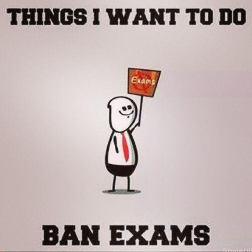 Exam Ban Needtodo Hateexam