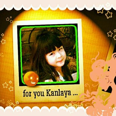 For you Kanlaya ...