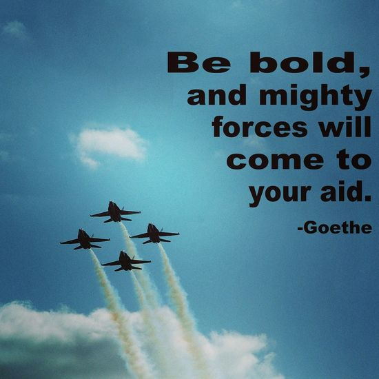 Be bold. Quotes Quotesoftheday  Motivational Quotestoliveby