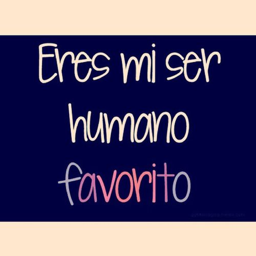 EresMiSerHumanoFavorita♥ @diegn27♥ ♥…♥ ♪♥