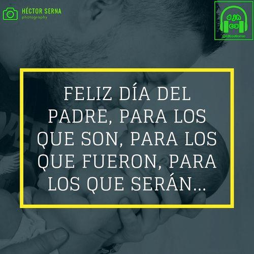 Feliz día del padre Happyday Happydaydaddy FelizDiaDelPadre FelizDIa