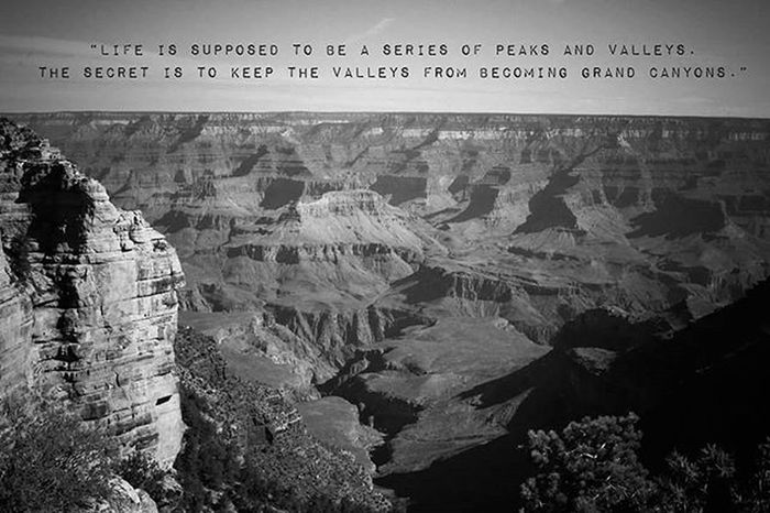 """""""Life is supposed to be a series of peaks and valleys. The secret is to keep the valleys from becoming grand canyons."""" -Bernard Williams ✌ 🌻 💖 🌻 ✌ Goodvibes Pma Pmaallday Positivevibes Positivethinking PositiveQuotes Sarahswinfordphotography Grandcanyon"""