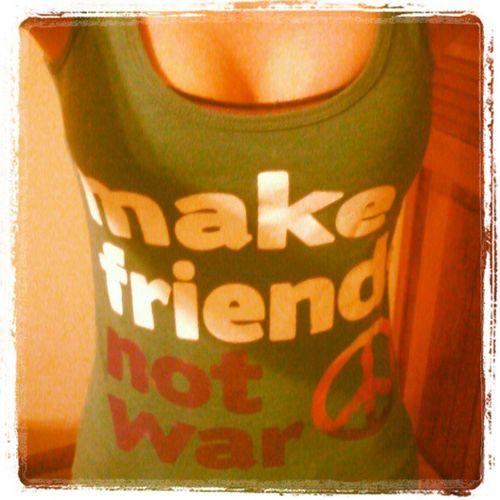 MakeFriends NotWar Favshirt