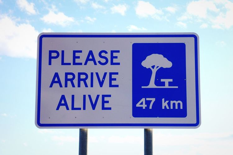 Please arrive alive... Straight to the point...! Pleasearrivealive Sign Roadsign Message Safety Safe Driving Careful Driving Alive  Road Roadtrip