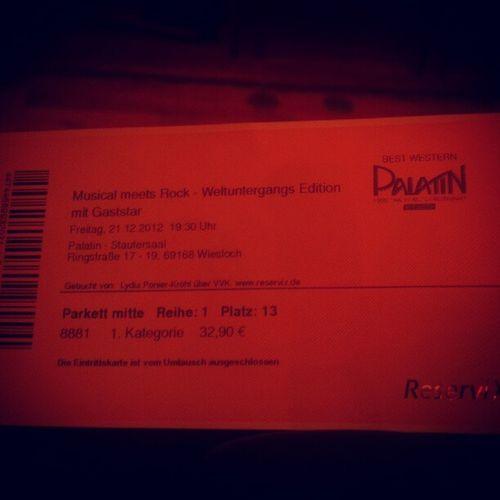 Die Eintrittskarte zu Musicalmeetsrock im Palatin in Wiesloch . :) Weltuntergang WeltuntergangsEdition Abend