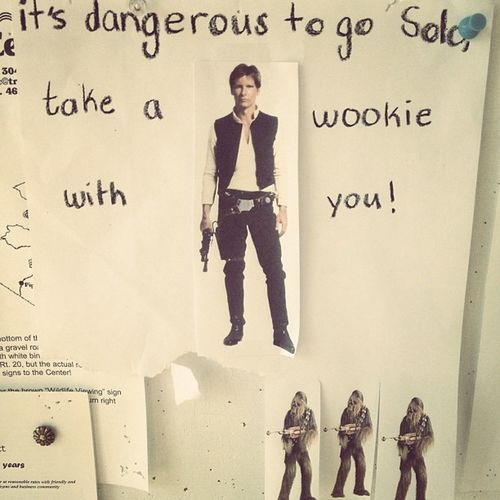 It's dangerous to go Solo. Take a Wookie with you! Starwars HansSolo Wookie Danger signs ads