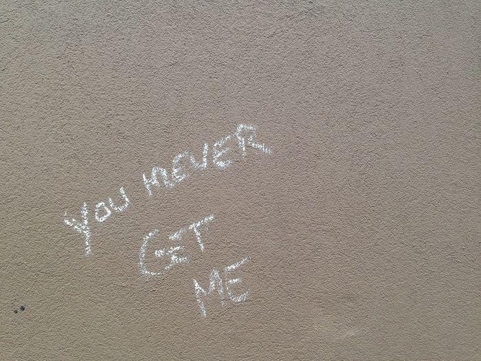 English Full Frame Kreide Textured  Wall Writing On The Wall Writing On The Walls You Never Get Me