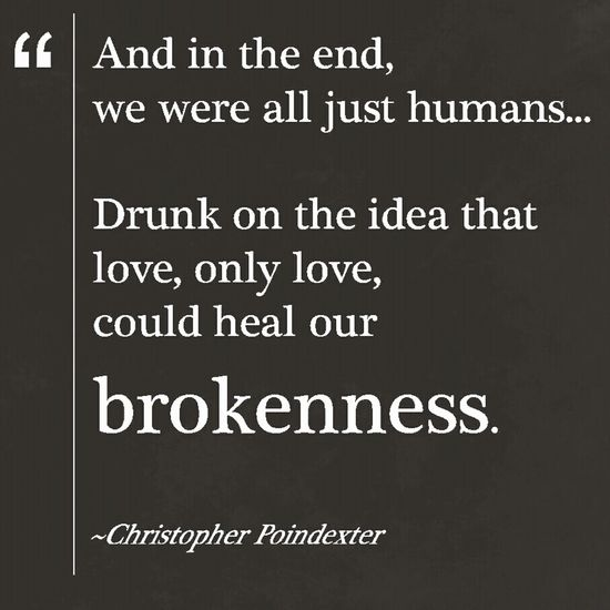 Seriously can never get enough of this quote. Speaks a thousand words. Love Christopher Poindexter