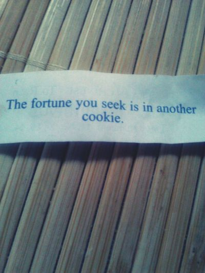 My Fortune Cookie The Other Day