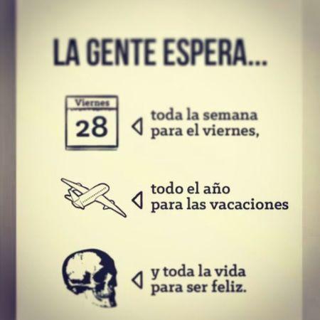 LA GENTE.... Frase People Espera Vida Semana Fin Friday Calendario Verdad