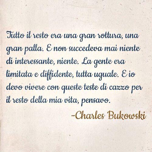 Citazioni Bukowski Frasi Noia