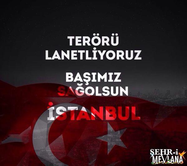 TERÖRÜ LANETLİYORUZ! BAŞIMIZ SAĞOLSUN... Terorulanetliyoruz Istanbul Konya