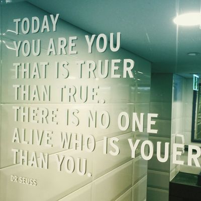 Today you are you Drseuss Today You're You True Inspirational
