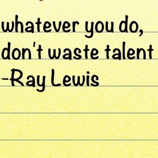 Quote by the NFL Ray Lewis