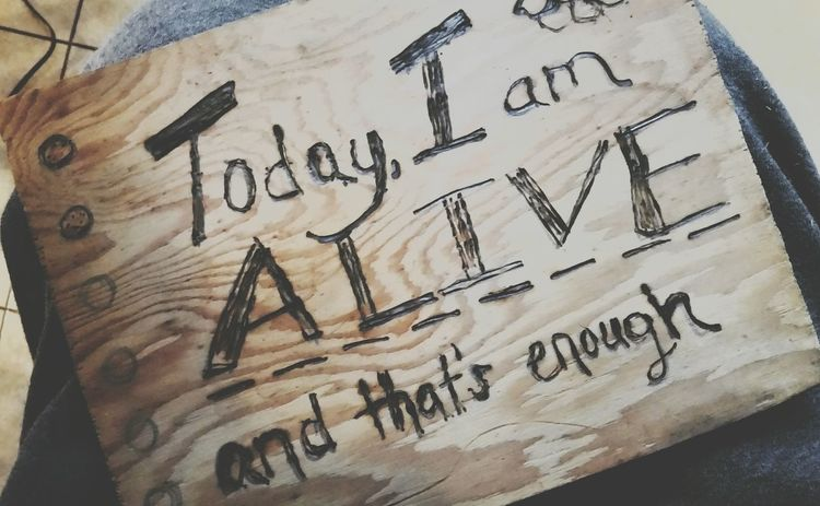 Text No People Indoors  Arts And Crafts Hobby Wood - Material Woodburning Trying New Things Quotes Alive  Recovery Art Therapy Wood Burning Live Live For Today Be. Ready. Love Yourself