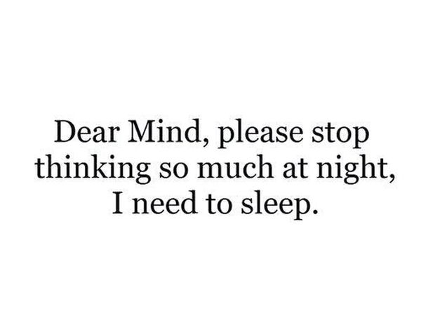 My Exact Thoughts-__- Can't Sleep 4 A.m. Awake Tired Af Need To Get Up In 2 Hours Need To Sleep