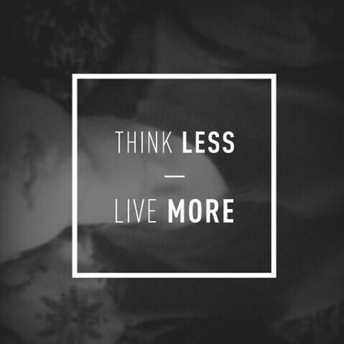 Me Think Less Live More Whiteblackphotography Followme