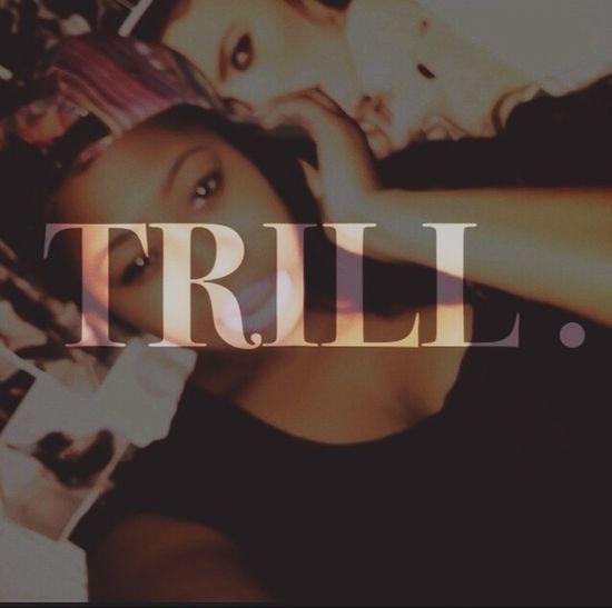 T R I L L .