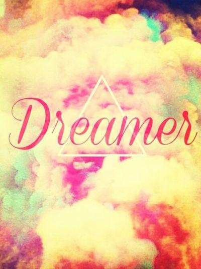 im a dreamer... Dream Dreams And Dreams IfDreamsCouldComeTrue MakingDreamsComeTrue