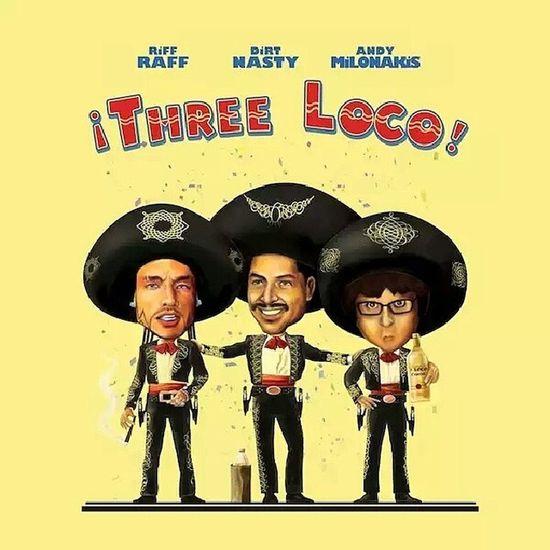 ThreeLoco  Ep Riffraff DirtNasty andymilonakis Makeemwait paranoid comedy instafunny