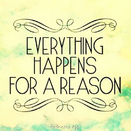 Everything Happens For A Reason  happens