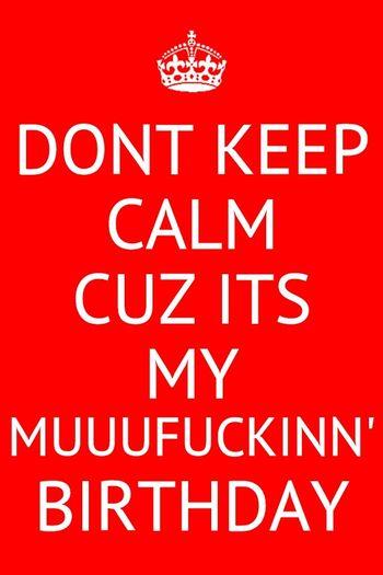 Turrrrrn Uppppp ! ★B a d d A s s;)★ My Birthday TURN UP TURN UP TURN UP!!!!  #Fwm