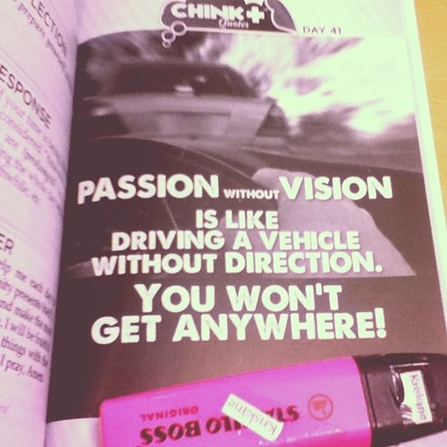 Day 41: PASSION without VISION is like driving a vehicle without Direction. You won't get anywhere. • Do you really know where you are heading? Latepost 06072014 Howtoinspireyourselftoinspireothers @chinkeetan 📝📔📖 Proverbs 3:5-6 Trust in the Lord with all your heart and lean not on your own understanding; in all your ways submit to him, and he will make your paths straight.
