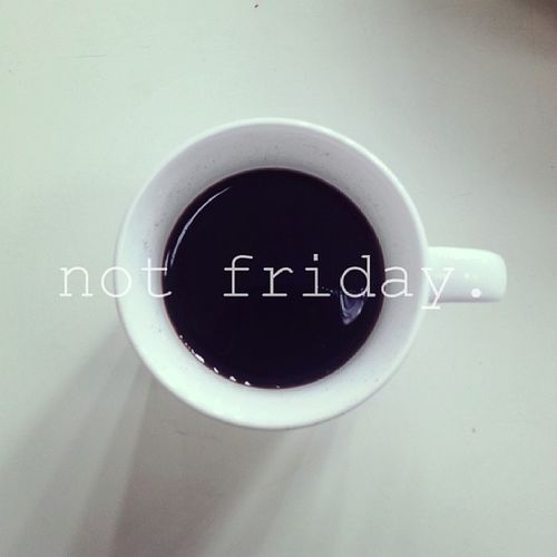 Dear friday, where you at? Iwantmyfriday Iwantsleep Neveramorningperson Toomuch reality