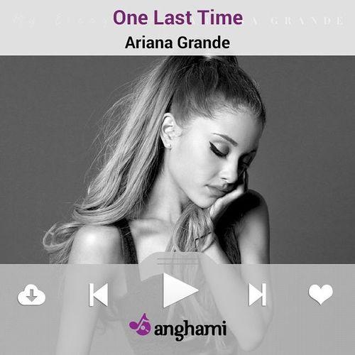 ♫ JÉcoute Onelasttime par Arianagrande sur Anghami ♫ 💕💕💕💕💕💕💕👌👌👌