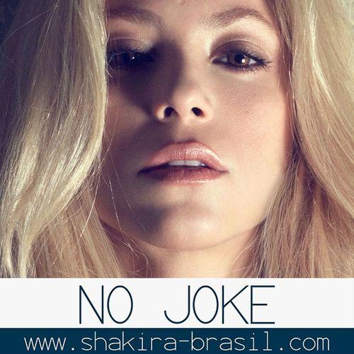 Acesse www.shakira-brasil.com e baixe No Joke! Access www.shakira-brasil.com and download No Joke! Shakirabrasil Shakira Nojoke